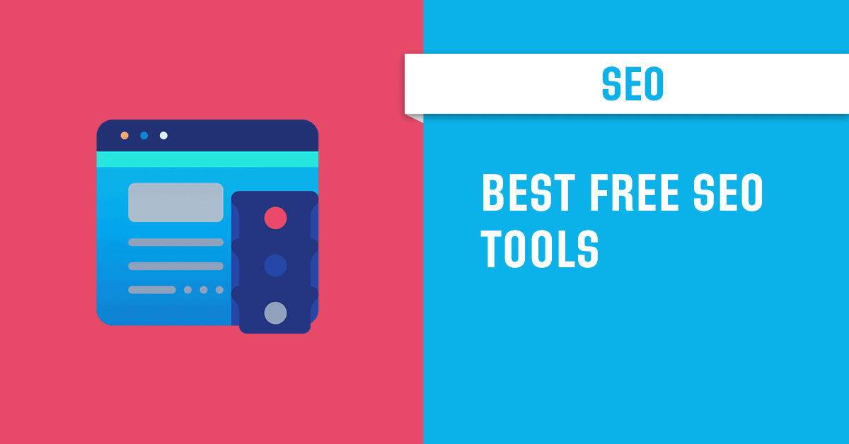 Free Seo Tools 60 Best Search Software In 2021 The Starting Idea